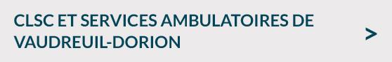 CLSC services ambulatoires Vaudreuil Dorion